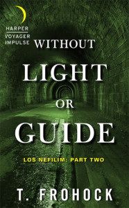 Without Light or Guide by T. Frohock