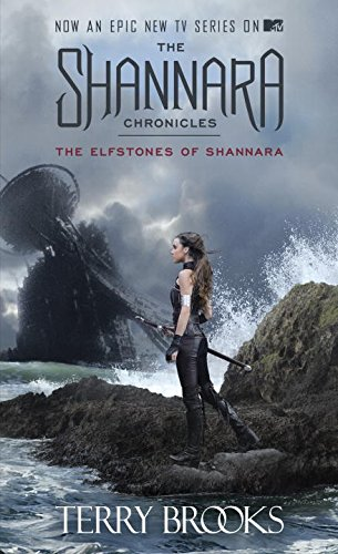 The Shannara Chronicles: The Elfstones of Shannara (TV Tie-in Edition)