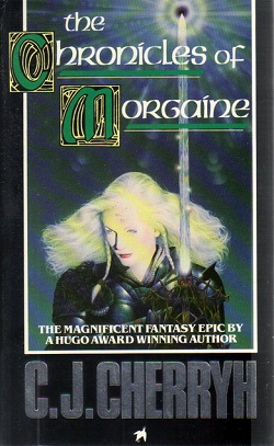 The Chronicles of Morgaine by C. J. Cherryh