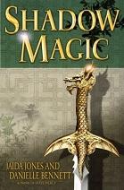 Shadow Magic by Danielle Bennett and Jaida Jones