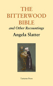 The Bitterwood Bible and Other Stories by Angela Slatter