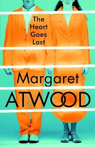 The Heart Goes Lastby Margaret Atwood