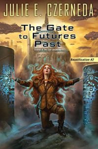The Gate to Futures Past by Julie Czerneda