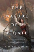 The Nature of a Pirate by A.M. Dellamonica