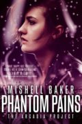 Phantom Pains by Mishell Baker
