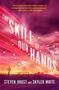 The Skill of Our Hands by Steven Brust and Skyler White