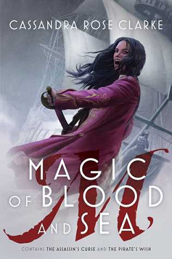 Magic of Blood and Sea by Cassandra Rose Clarke