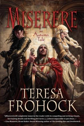 Miserere: An Autumn Tale by T. Frohock