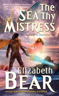 The Sea Thy Mistress by Elizabeth Bear