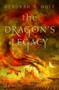 The Dragon's Legacy by Deborah A. Wolf