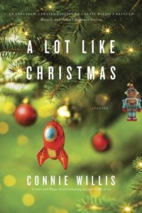 A Lot Like Christmas: Stories by Connie Willis