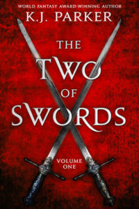 The Two of Swords: Volume 1 by K. J. Parker