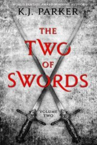 The Two of Swords: Volume 2 by K. J. Parker