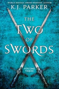 The Two of Swords: Volume 3 by K. J. Parker