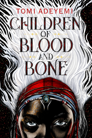 Children of Blood and Bone by Tomi Adeyemi