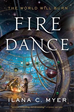 Fire Dance by Ilana C. Myer