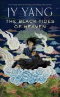 The Black Tides of Heaven by J. Y. Yang
