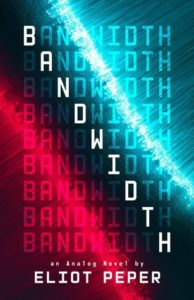Bandwidth by Eliot Peper