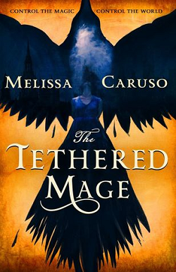The Tethered Mage by Melissa Caruso