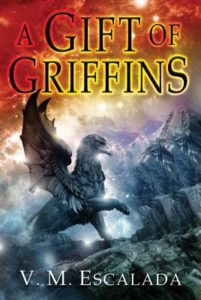 A Gift of Griffins by V. M. Escalada