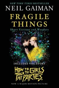 Fragile Things: Short Fictions and Wonders by Neil Gaiman