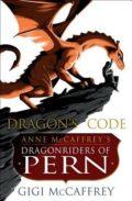 Dragon's Code: Anne McCaffrey's Dragonriders of Pern by Gigi McCaffrey