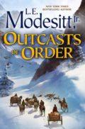 Outcasts of Order by L. E. Modesitt, Jr.