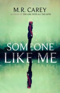 Someone Like Me by M. R. Carey