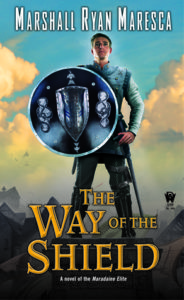 The Way of the Shield by Marshall Ryan Maresca