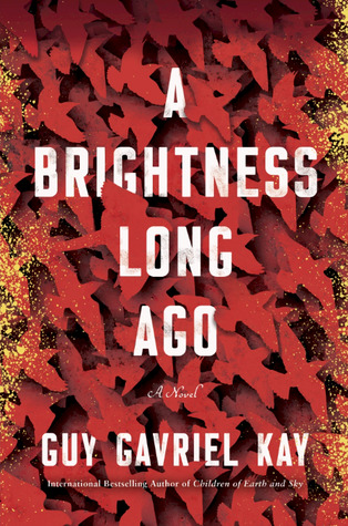 A Brightness Long Ago by Guy Gavriel Kay