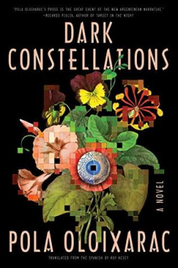 Dark Constellations by Pola Oloixarac Cover