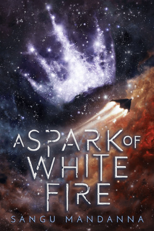 A Spark of White Fire - Sangu Mandanna - Book Cover