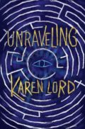 Unraveling - Karen Lord - Book Cover