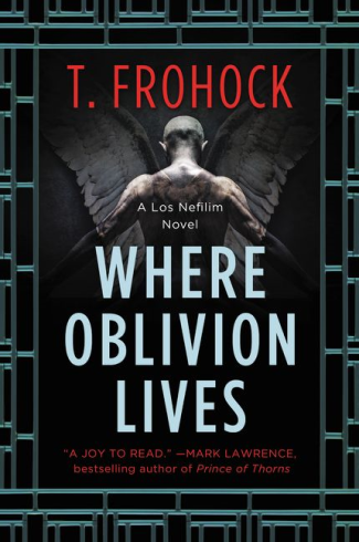 Where Oblivion Lives by T. Frohock - Book Cover
