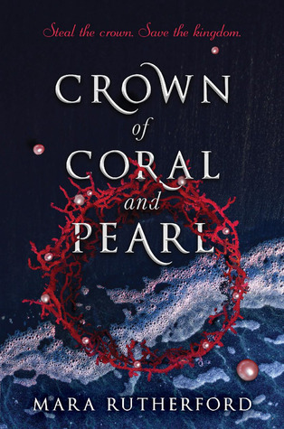 Crown of Coral and Pearl by Mara Rutherford - Book Cover