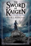 The Sword of Kaigen by M. L. Wang - Book Cover