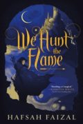 We Hunt the Flame by Hafsah Faizal - Book Cover