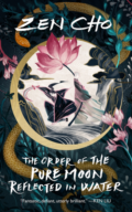 The Order of the Pure Moon Reflected in Water by Zen Cho - Book Cover