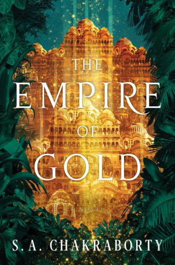 The Empire of Gold by S. A. Chakraborty - Book Cover