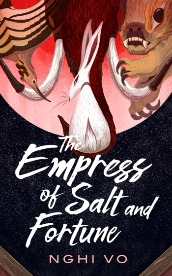 The Empress of Salt and Fortune by Nghi Vo - Book Cover