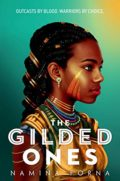 The Gilded Ones by Namina Forna - Book Cover