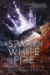 A Spark of White Fire by Sangu Mandanna Book Cover