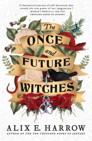 The Once and Future Witches by Alix E. Harrow Book Cover