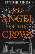 Angel of the Crows by Katherine Addison - Book Cover