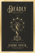 A Deadly Education by Naomi Novik - Cover Image