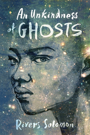 An Unkindness of Ghosts by Rivers Solomon - Cover Image