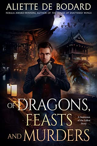 Of Dragons, Feasts and Murders by Aliette de Bodard - Cover Image