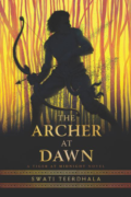 The Archer at Dawn by Swati Teerdhala - Cover Image