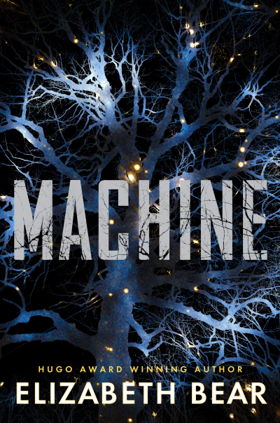 Machine by Elizabeth Bear - Cover Image