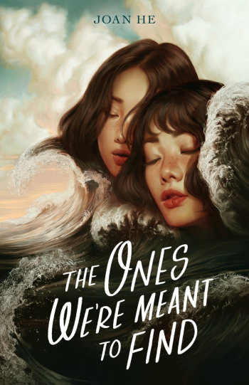 The Ones We're Meant to Find by Joan He - Cover Image